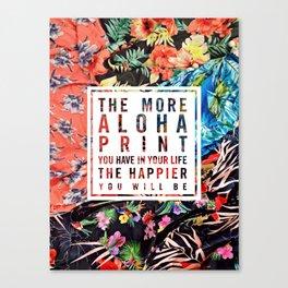 Aloha Print Life Canvas Print