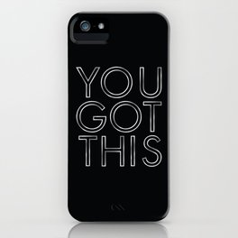 You Got This in Silver iPhone Case