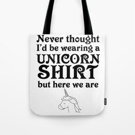 Unicorn sarcasm penalty irony funny gift Tote Bag