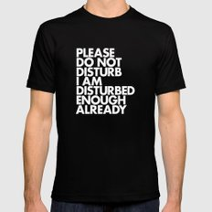 PLEASE DO NOT DISTURB I AM DISTURBED ENOUGH ALREADY Mens Fitted Tee LARGE Black
