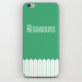 Neighbours iPhone Skin