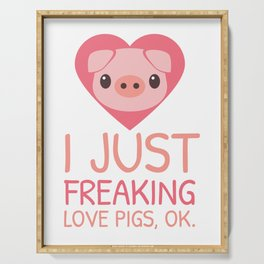 I Just Freaking Love Pigs | Pink Piglet Oink Serving Tray