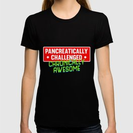 Pancreatically Challenged Chronically Awesome graphic Funny T-shirt