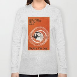 skate or die Long Sleeve T-shirt