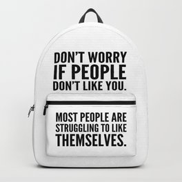 Don't Worry If People Don't Like You Backpack
