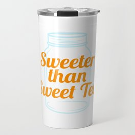 """""""Sweeter Than Sweet Tea"""" tee design. Makes an awesome gift to friends and family too! Grab yours now Travel Mug"""