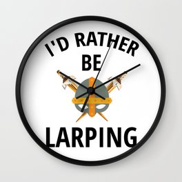 Rather Be Larping Larper Live Action Role Playing Wall Clock