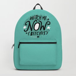 Watch Me Now (Bitches) Backpack