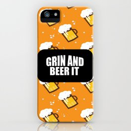 grin and beer it funny saying and quotes iPhone Case