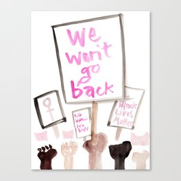 We Won't Go Back Canvas Print