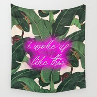 i woke up like this Wall Tapestries featuring I Woke Up Like This by Mark Baker-Sanchez