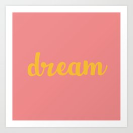 Dream. Aspirational Typography in Mustard Yellow and Blush Pink Art Print