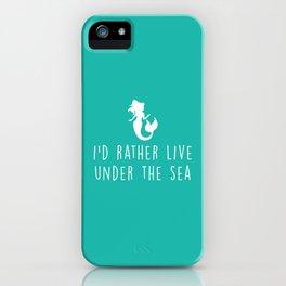 Mermaid Under The Sea Cute Quote iPhone Case
