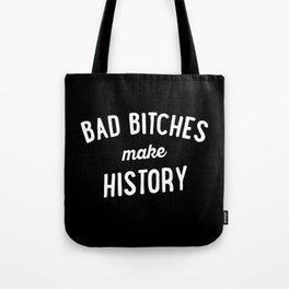Bad Bitches Make History Tote Bag