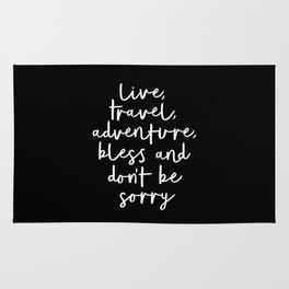 Live Travel Adventure Bless and Don't Be Sorry black and white typography poster home wall decor Rug