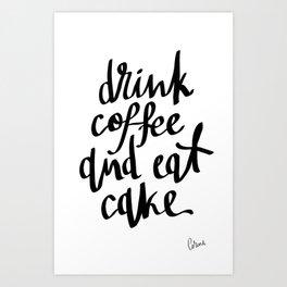 Drink Coffee & Eat Cake Art Print