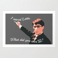 I SAVED LATIN Art Print