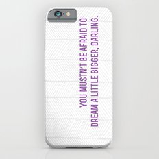 don't let small minds convince you that your dreams are too big.  Slim Case iPhone 6s