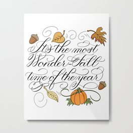 Fall Autumn-It's the most Wonder-Fall time of the year Metal Print