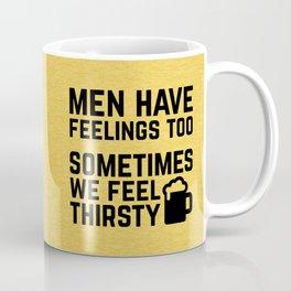 Men Have Feelings Funny Quote Coffee Mug
