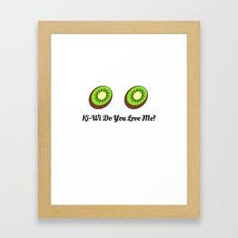 Kiwi (KeKe) do you love me? Framed Art Print
