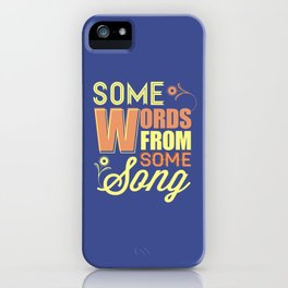Some Song iPhone Case