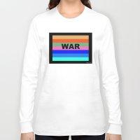 war Long Sleeve T-shirts featuring WAR by Tillus