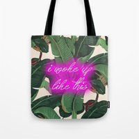 i woke up like this Tote Bags featuring I Woke Up Like This by Mark Baker-Sanchez