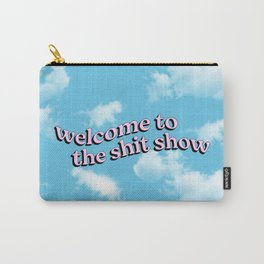 Welcome to the Shit Show Carry-All Pouch