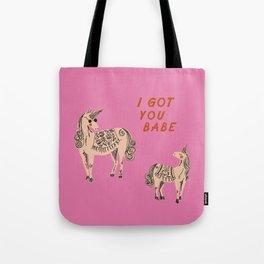 I Got You Babe Tote Bag