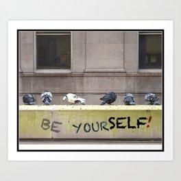 Be Yourself!   Nadia Bonello Art Print