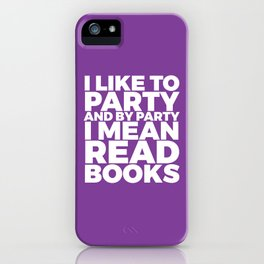 I Like to Party Read Books (Purple) iPhone Case