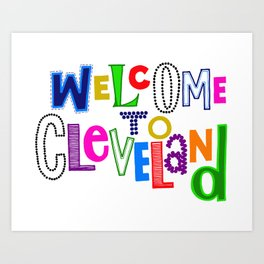 Welcome to Cleveland Art Print