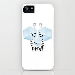 Ice Ice Baby! iPhone Case