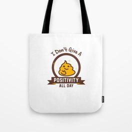 I Don't Give a Shit :) Tote Bag