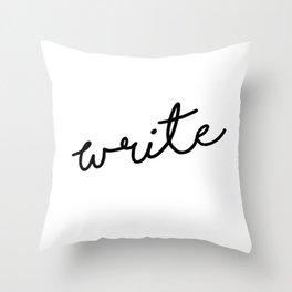 Write - Motivational Lettering Throw Pillow