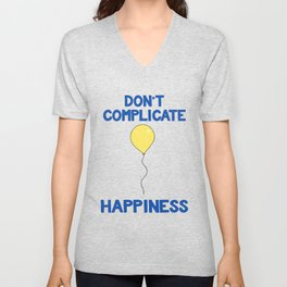 Don't Complicate Happiness Unisex V-Neck