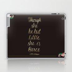 Though she be but little she is fierce Laptop & iPad Skin