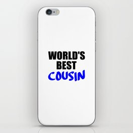 the worlds best cousin funny saying iPhone Skin