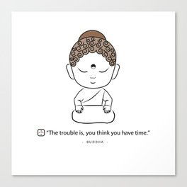 Buddha with a proverb about time Canvas Print
