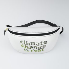 Climate Change Global Warming Is real Fanny Pack