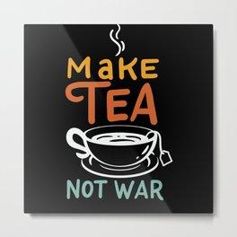 Make Tea Not War / Tea Samurai Motif Metal Print