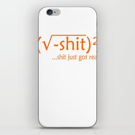 """Creative and unique tee design with text """"Shit Just Got Real"""" iPhone Skin"""
