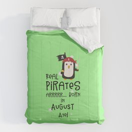 Real Pirates are born in AUGUST T-Shirt D47rd Comforters