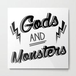 Gods and monsters 3 Metal Print