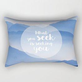 What you seek is seeking you Rectangular Pillow