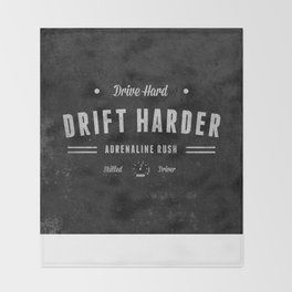 Drive Hard Drift Harder Throw Blanket