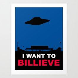 I WANT TO BILLIEVE Art Print