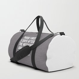 After The Weekend Funny Quote Duffle Bag