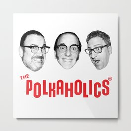 "The Polkaholics!  ""Polka Heads!"" Metal Print"